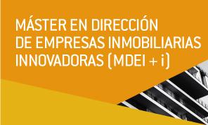 Máster en Dirección de Empresas Inmobiliarias Innovadoras (MDEI+i)